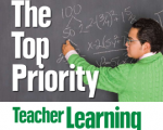The Top Priority: Teacher Learning